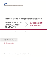 IREM Publication: IREM White Paper on Managing the Management Company: Succession Planning