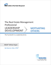 IREM Publication: IREM White Paper on Leadership Development: Motivating Others