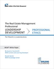 IREM Publication: IREM White Paper on Leadership Development: Professional Ethics