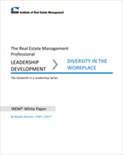 IREM Publication: IREM White Paper on Leadership Development: Diversity in the Workplace