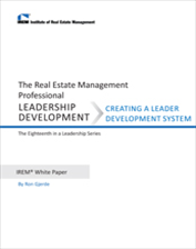 IREM Publication: IREM White Paper on Leadership Development: Creating a Leader Development System