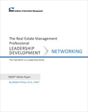 IREM Publication: IREM White Paper on Leadership Development: Networking