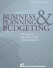 IREM Publication: Business Planning & Budgeting: The Role of the Real Estate Asset Manager