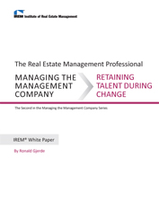 IREM Publication: IREM White Paper on Managing the Management Company: Retaining Talent