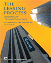 IREM Publication: The Leasing Process: Landlord and Tenant Perspectives