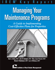 IREM Publication: Managing Your Maintenance Programs: A Guide to Implementing Cost-Effective Plans for Properties
