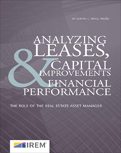 IREM Publication: Analyzing Leases, Capital Improvements & Financial Performance: The role of the Real Estate Asset Manager