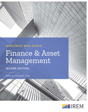 IREM Publication: Investment Real Estate: Finance and Asset Management, Second Edition