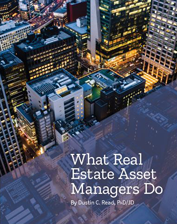 IREM Publication: What Real Estate Asset Managers Do
