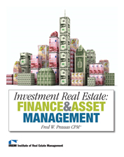 IREM Publication: Investment Real Estate: Finance and Asset Management