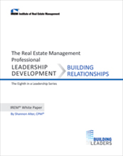IREM Publication: IREM White Paper on Leadership Development: Building Relationships  (Download)