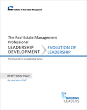 IREM Publication: IREM White Paper on Leadership Development: Evolution of Leadership  (Download)