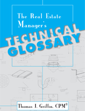 IREM Publication: Real Estate Manager's Technical Glossary (eBook)
