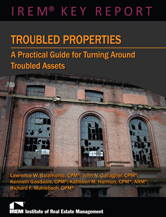 IREM Publication: Troubled Properties: A Practical Guide for Turning Around Troubled Assets